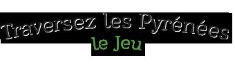 """""""Traversez les Pyrénées"""" un jeu de société familial sur les Pyrénées"""